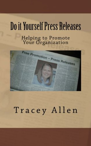 Book: Do it Yourself Press Releases - Helping to Promote Your Organization by Tracey Allen