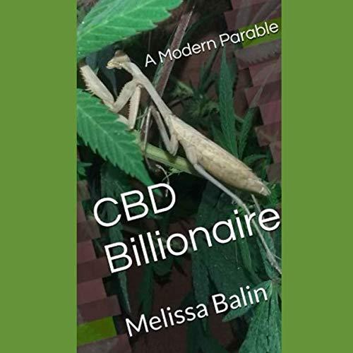 CBD Billionaire A Modern Parable [Balin, Melissa] (Tapa Blanda)