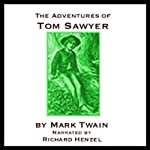The Adventures of Tom Sawyer (       UNABRIDGED) by Mark Twain Narrated by Richard Henzel
