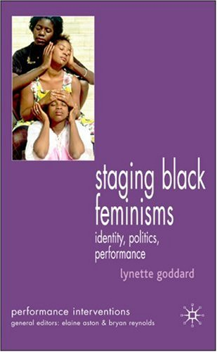 Staging Black Feminisms Identity  Politics  Performance