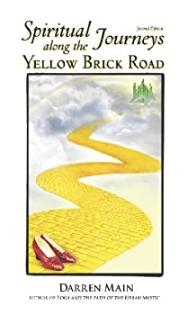 spiritual journeys along the yellow brick road: 2nd editioin - darren main