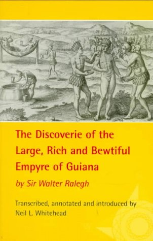 The Discoverie of the Large, Rich, and Bewtiful Empyre of Guiana (American Exploration and Travel)