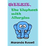 Weezie, the Elephant with Allergies ~ Maranda Russell