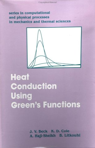Heat Conduction Using Green's Function (Series in Computational Methods and Physical Processes in Mechanics and Thermal