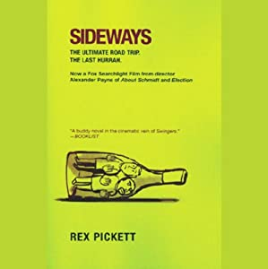 Sideways | [Rex Pickett]