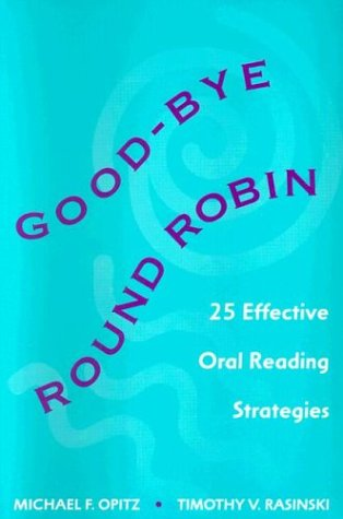 Image for Good-bye Round Robin: 25 Effective Oral Reading Strategies