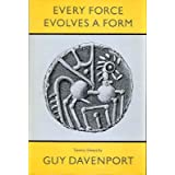 Every Force Evolves a Form ~ Guy Davenport