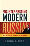 img - for Misinterpreting Modern Russia: Western Views of Putin and His Presidency book / textbook / text book