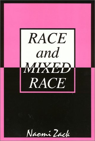 Naomi Zack: Race and Mixed Race