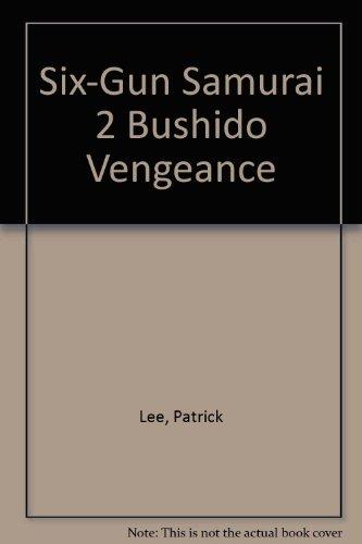 Bushido Vengeance (Six-Gun Samurai, #2) (Six Gun Samurai compare prices)