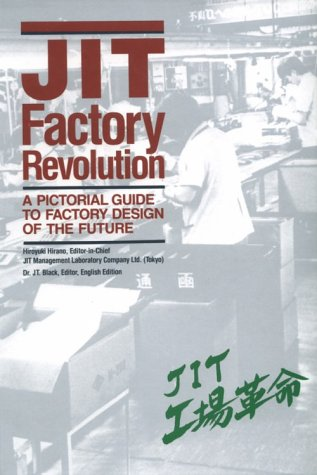 JIT Factory Revolution: A Pictorial Guide to Factory Design of the Future