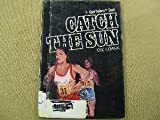 img - for Catch the Sun (Sportellers) book / textbook / text book