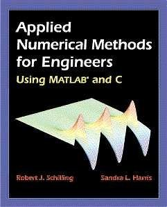 Applied Numerical Methods for Engineers Using MATLAB  and C, by Robert J. Schilling, Sandra L Harris