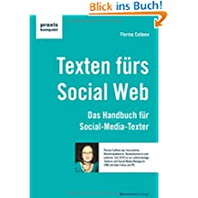 Texten für das Social Web: Das Handbuch für Social-Media-Texter