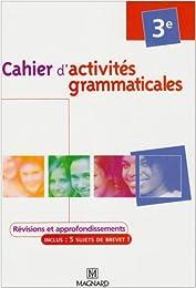 Cahier d'activités grammaticales 3e