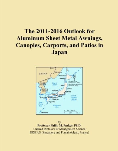 The 2011-2016 Outlook for Aluminum Sheet Metal Awnings, Canopies, Carports, and Patios in Japan