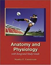 Anatomy and Physiology with Integrated Study Guide by Stanley Gunstream