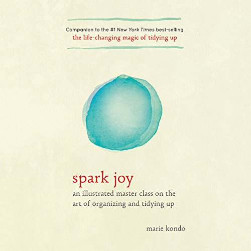 Spark Joy: A Master Class on the Art of Organizing and Tidying Up (Joy Inc Audio compare prices)