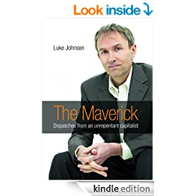 The Maverick: Dispatches from an unrepentant capitalist