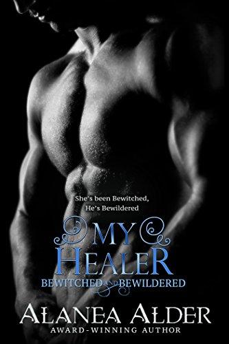 Alanea Alder - My Healer (Bewitched and Bewildered Book 3)