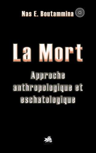 La Mort: Approche anthropologique et eschatologique