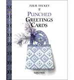 img - for [ [ [ Punched Greeting Cards[ PUNCHED GREETING CARDS ] By Hickey, Julie ( Author )Jul-01-2003 Paperback book / textbook / text book