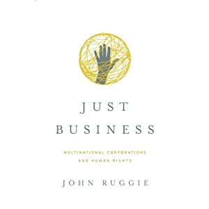 Just Business: Multinational Corporations and Human Rights | [John Gerard Ruggie]