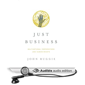 Just Business: Multinational Corporations and Human Rights (Unabridged)