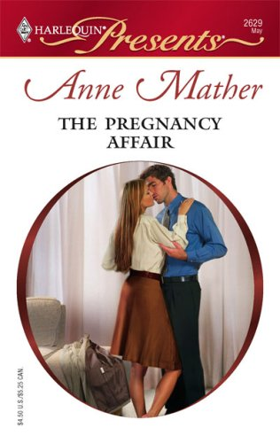 The Pregnancy Affair (Harlequin Presents), Anne Mather