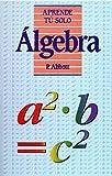 Algebra (Aprende Tu Solo) (Spanish Edition)