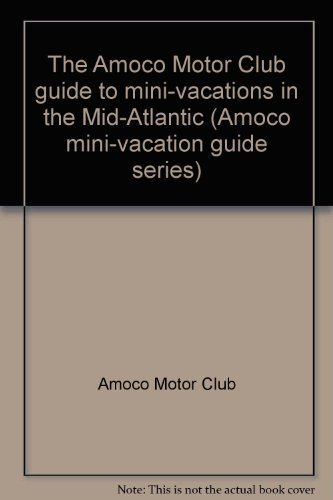 the-amoco-motor-club-guide-to-mini-vacations-in-the-mid-atlantic-amoco-mini-vacation-guide-series