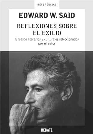 Amazon.com: Reflexiones sobre el exilio: Ensayos literarios y