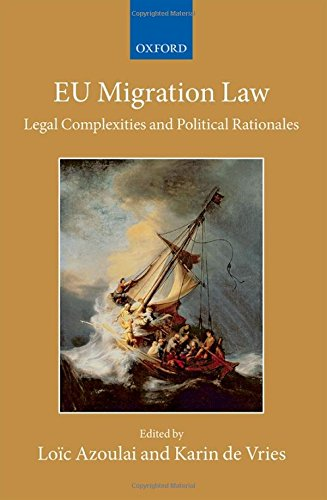EU Migration Law: Legal Complexities and Political Rationales (Collected Courses of the Academy of European Law)