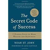 The Secret Code of Success: 7 Hidden Steps to More Wealth and Happiness ~ Noah St. John