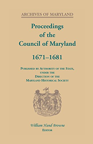 Proceedings of the Council of Maryland, 1671-1681