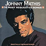 16 Most Requested Songs ~ Johnny Mathis