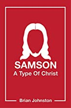 Samson A Type Of Christ Search For Truth Series
