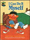 img - for I Can Do It Myself: Featuring Jim Henson's Sesame Street Muppets book / textbook / text book