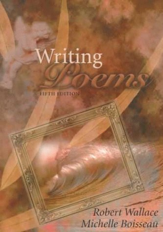 Writing Poems (5th Edition), Robert Wallace, Michelle Boisseau