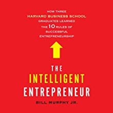 The Intelligent Entrepreneur (       UNABRIDGED) by Bill Murphy Narrated by Fred Berman, L. J. Ganser