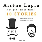 Arsène Lupin, gentleman-thief: 10 stories | Maurice Leblanc