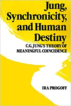 Jung, Synchronicity, and Human Destiny: C.G. Jung's Theory