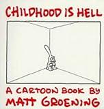 Childhood Is Hell (0007180268) by Groening, Matt