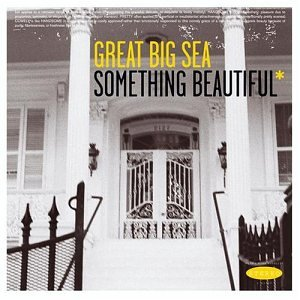 Great Big Sea - Something Beautiful - Zortam Music