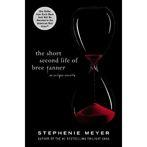 The Short Second Life of Bree Tanner: An Eclipse Novella (Twilight Saga)