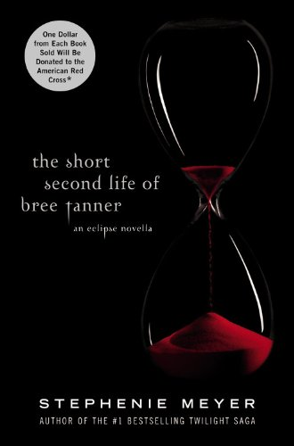 The Short Second Life Of Bree Tanner: An Eclipse Novella by Stephanie Meyer