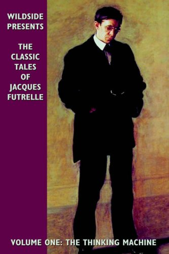 The Thinking Machine (The Classic Tales of Jacques Futrelle, #1)