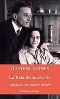 La bataille des cerises. Dialogue avec Hannah Arendt