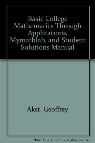 Basic College Mathematics through Applications, MyMathLab, and Student Solutions Manual