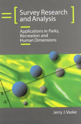 Survey Research and Analysis: Applications in Parks,...